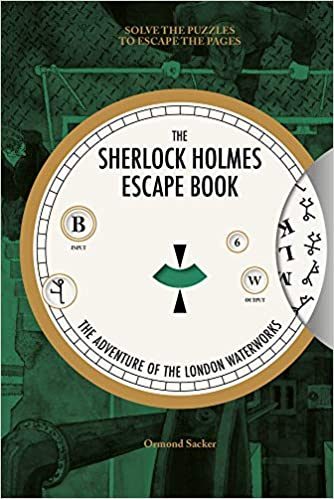 The Sherlock Holmes Escape Book: The Adventure of the London Waterworks
